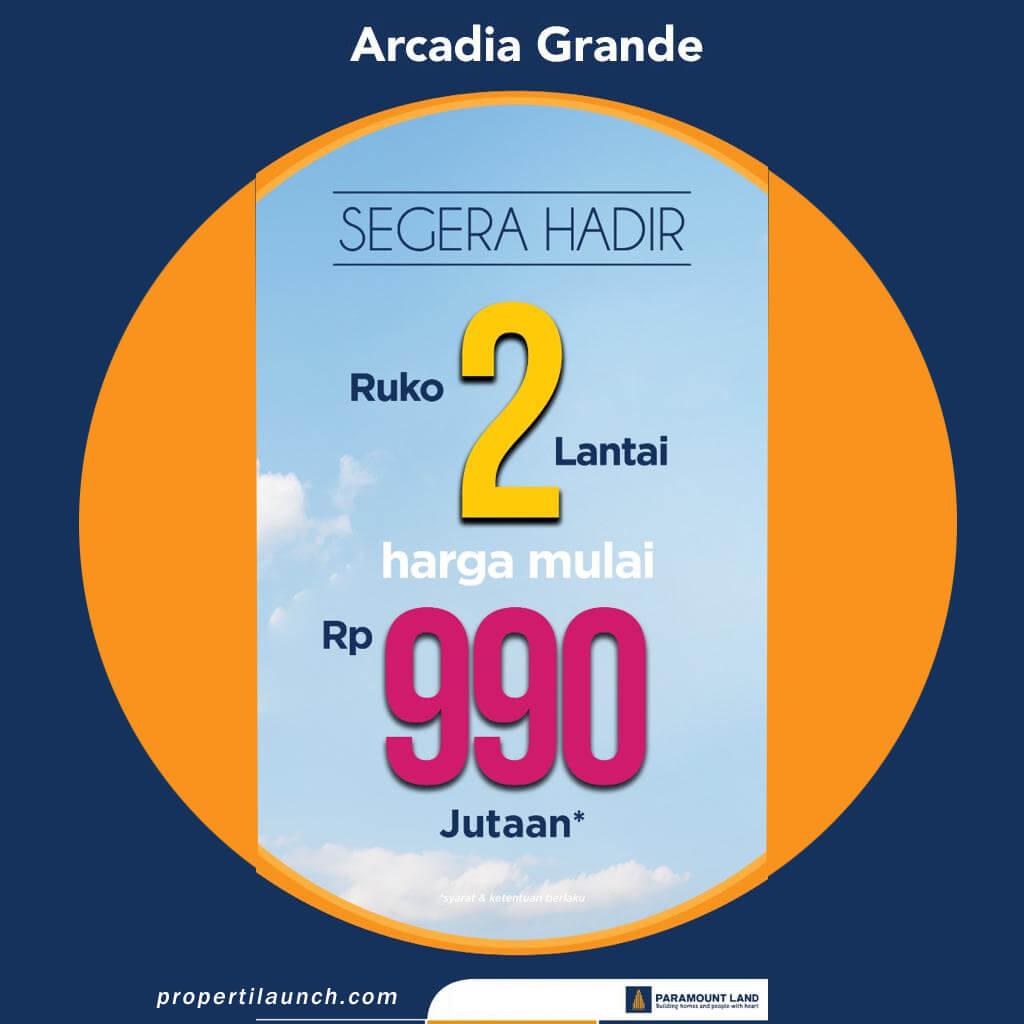 Arcadia Grande Ruko Baru Paramount 990 Jutaan