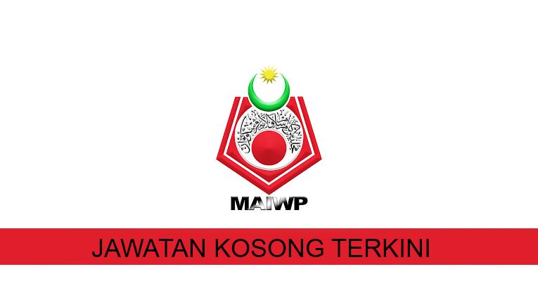 Kekosongan Terkini di Majlis Agama Islam Wilayah Persekutuan (MAIWP)
