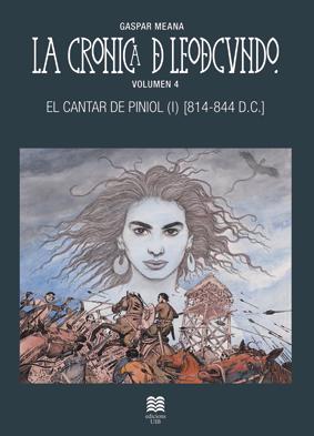La crónica de Leodegundo Volumen 4 El Cantar de Piniol (814-844 D.C.)