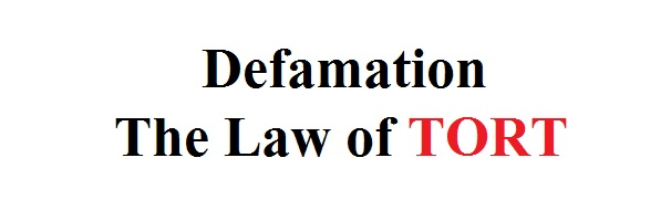 DEFAMATION under The Law of Torts
