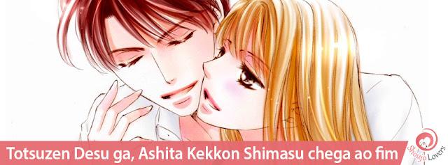 Totsuzen Desu ga, Ashita Kekkon Shimasu chega ao fim