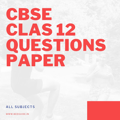 CBSE Class 12 Question Paper 2019 PDF- (All Subjects)