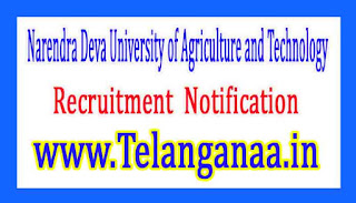 Narendra Deva University of Agriculture and Technology NDUAT Recruitment Notification 2017