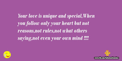 unique love quotes Your love unique and special. When you follow only your heart