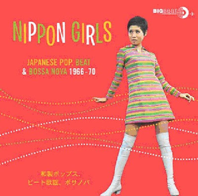 Nippon Girls: Japanese Pop Beat & Bossa Nova 1966-70