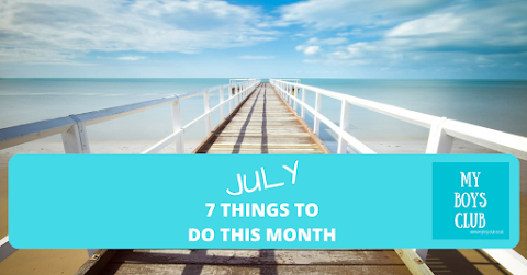 7 things to do in July