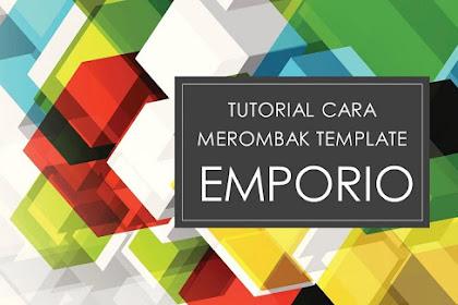 Cara merombak tampilan template blogger emporio 3