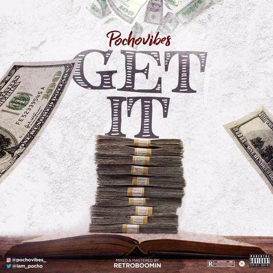 "Pocho – ""Get It"" (prod. Retrobooming) #Arewapublisize"