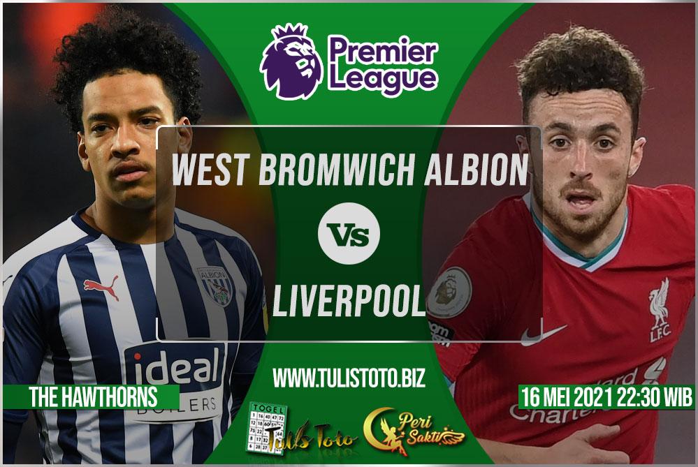 Prediksi West Bromwich Albion vs Liverpool 16 Mei 2021