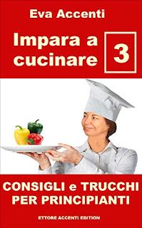 https://www.amazon.it/Impara-cucinare-Consigli-principianti-Panoramica-ebook/dp/B07JMZ4QDB/ref=sxbs_sxwds-stvp?keywords=ettore+accenti&pd_rd_i=B07JMZ4QDB&pd_rd_r=cbc1f045-04f1-4c45-9595-5dec25b797de&pd_rd_w=J6eRI&pd_rd_wg=VJCVj&pf_rd_p=c669ee59-54a5-43ab-9398-ae1acd19cd54&pf_rd_r=Y6WGXMH4AW3SJBGDQ4XD&qid=1562235815&s=gateway