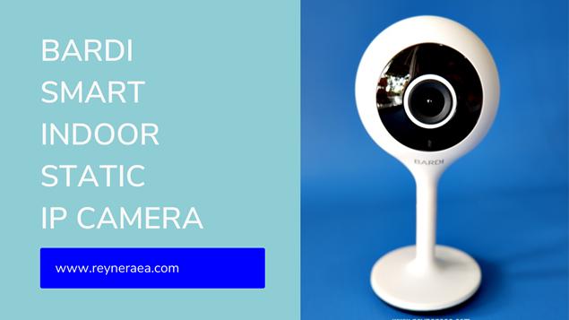 Review Bardi Smart Indoor Static IP Camera