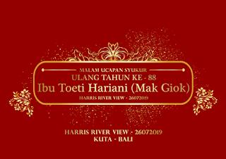MALAM UCAPAN SYUKUR - ULANG TAHUN KE - 88 IBU TOETI HARIANI ( MAK GIOK ) @HARRIS RIVER VIEW 26072019
