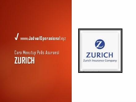 Cara Menutup Polis Asuransi Zurich