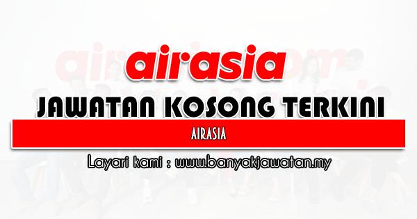Jawatan Kosong 2021 di AirAsia Berhad
