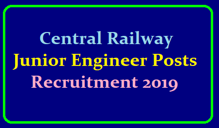 Central Railway Junior Engineer Posts Recruitment 2019 /2019/06/central-railway-junior-engineer-posts-recruitment-2019-apply-online-till-July19-for-more-notifications-visit-official-website-cr.indianrailways.gov.in.html