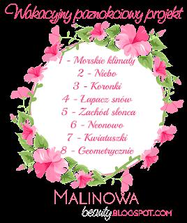 wakacyjny paznokciowy projekt u MALINOWAbeauty - tydzień nr 1