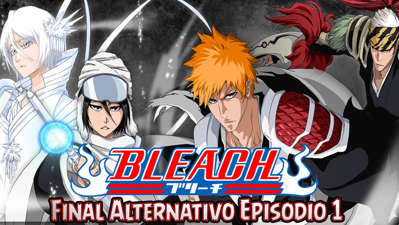 Bleach Final Alternativo – Episódio 01 – DUBLADO