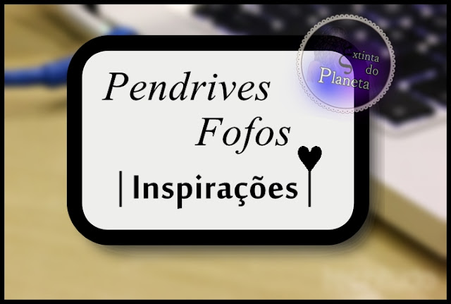 Pendrives Fofos