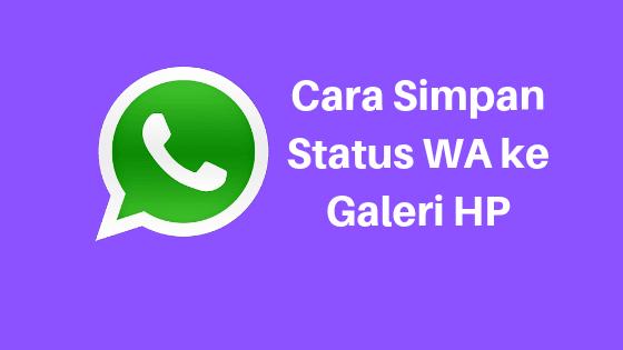 cara menyimpan status WA tanpa aplikasi