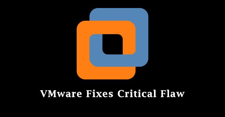 VMware Fixes Critical Flaw