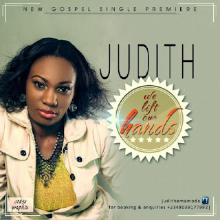DOWNLOAD MUSIC: JUDITH EMAMODE - WE LIFT OUR HANDS (Gospel Mp3)