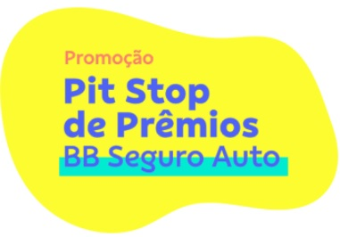 Cadastrar Pit Stop de Prêmios BB Seguro Auto
