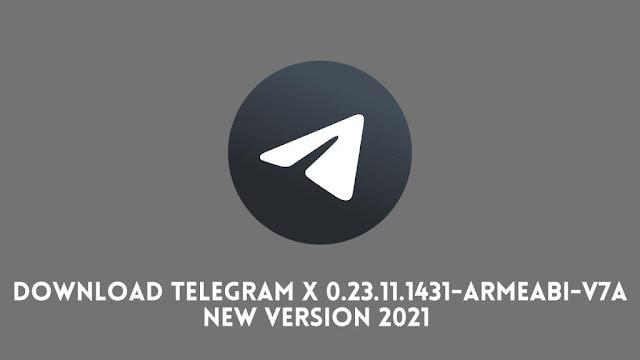 Download Telegram X 0.23.11.1431-armeabi-v7a New Version 2021