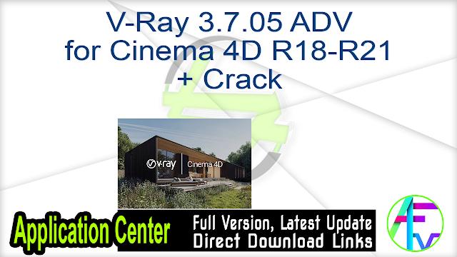 V-Ray 3.7.05 ADV for Cinema 4D R18-R21 + Crack
