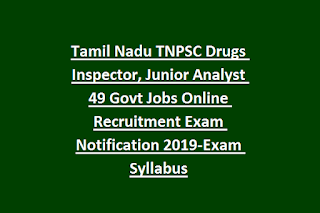 Tamil Nadu TNPSC Drugs Inspector, Junior Analyst 49 Govt Jobs Online Recruitment Exam Notification 2019-Exam Syllabus