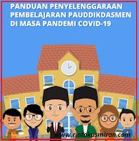 DOWNLOAD PANDUAN PENYELENGGARAAN PEMBELAJARAN PAUDIKDASMEN DI MASA PANDEMI COVID-19 TAHUN PELAJARAN 2021/2022