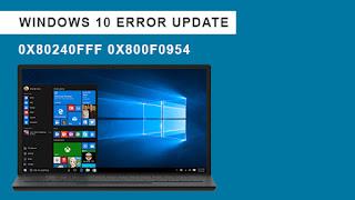 Mengatasi Windows 10 Error Update 0x80240fff 0x800f0954