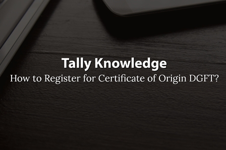 How to Register for Certificate of Origin DGFT