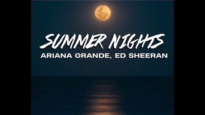 [Music] Ed Sheeran ft Ariana Grande - Summer Night
