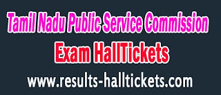 TNPSC Tamil Nadu Public Service Commission Exam HallTickets 2016 Download