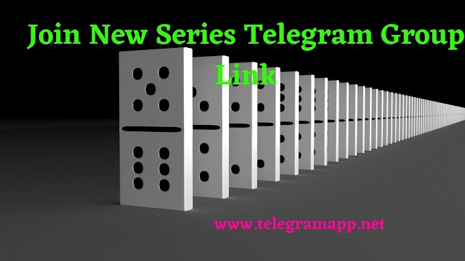 Join New Series Telegram Group Link