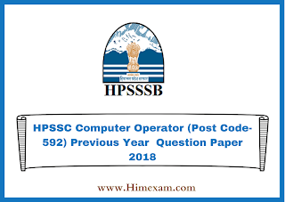 HPSSC Computer Operator (Post Code-592) Previous Year  Question Paper 2018