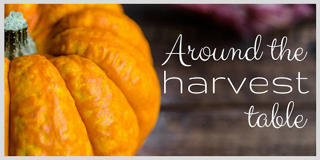 Around the Harvest Table, a farm-to-table meal brought to you by homesteading bloggers using the produce from their gardens and some old-fashioned skills.