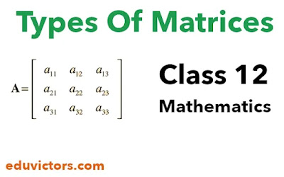 Class 12 Maths - Types Of Matrices (#class12Maths)(#cbse2021)(#cbsenotes)(#eduvictors)