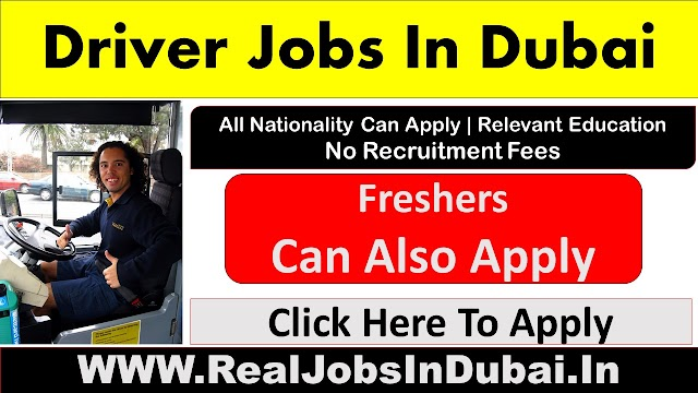 Driver Jobs In Dubai , Abu Dhabi, Ajman & Sharjah - UAE 2020