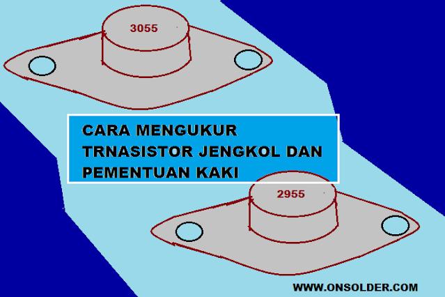 cara mengukur transistor jengkol