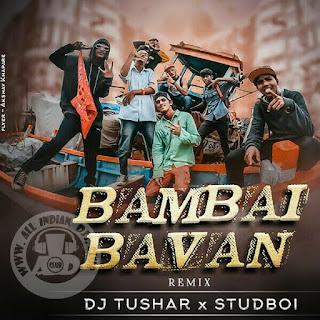 Bambai Bavan Remix | Dj Tushar | Studboi | Dj songs | AIDC | ALL INDIAN DJS CLUB