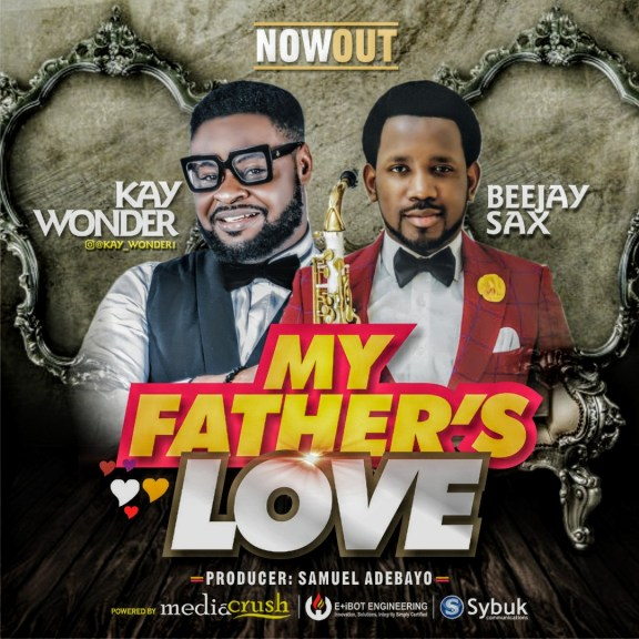 Audio: Kay Wonder Ft. Beejay Sax – My Father's Love