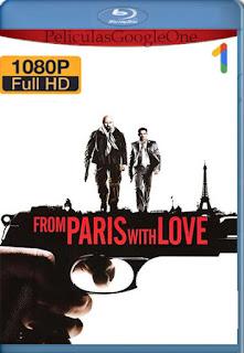 Desde Paris Con Amor (From Paris with Love) (2010) [1080p BRrip] [Latino-Inglés] [LaPipiotaHD]