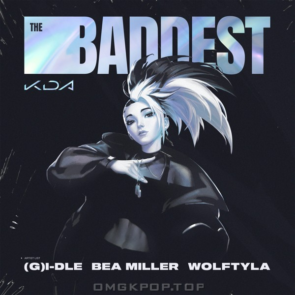 K/DA, (G)I-DLE & Wolftyla – The Baddest – Single