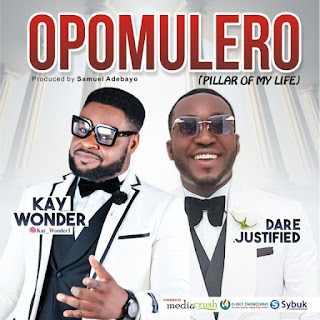 Kay Wonder Ft. Dare Justified – Opomulero