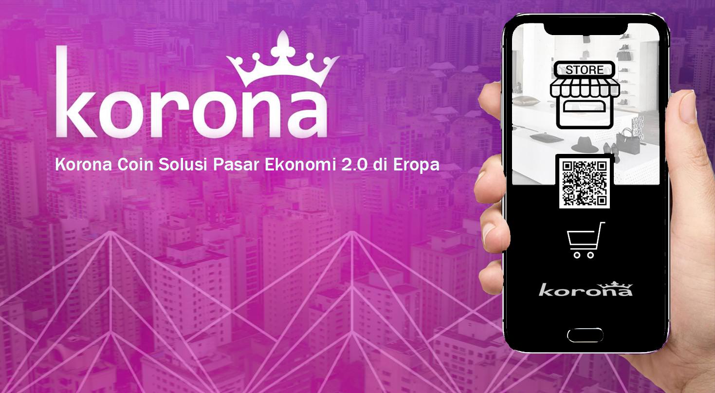 Korona Coin Solusi Pasar Ekonomi 2.0 di Eropa