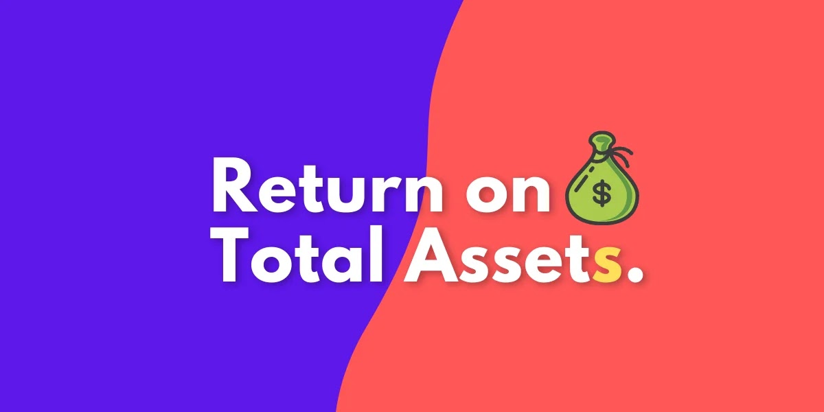 return on total assets formula and explanation 2021 guide by zerobizz