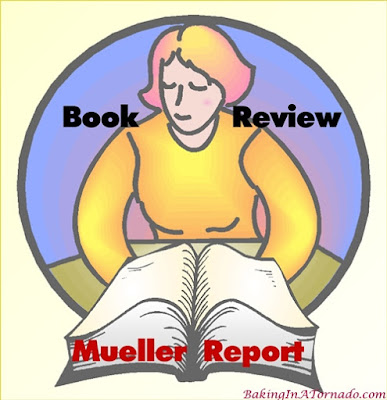 Book Review: The Mueller Report, one American's observations and opinions | Graphic and written material property of www.BakingInATornado.com | #MyGraphics #politics
