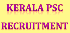 Kerala PSC Recruitment Notification 2017