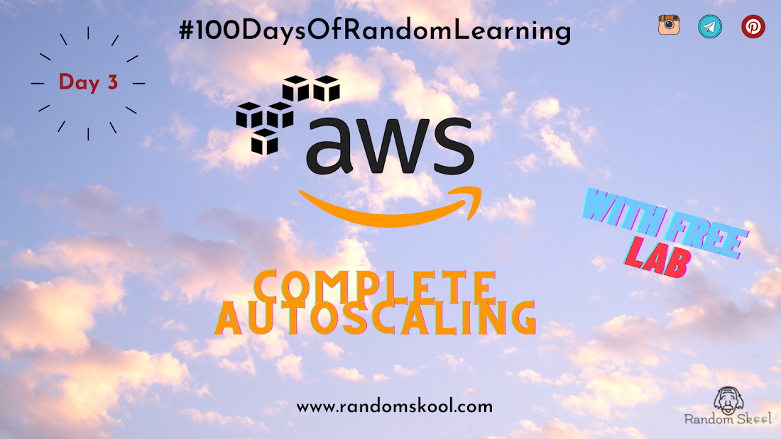Day 3 - AWS Auto Scaling Zero to Hero | AWS ASG | Hands-on | Certification Tips